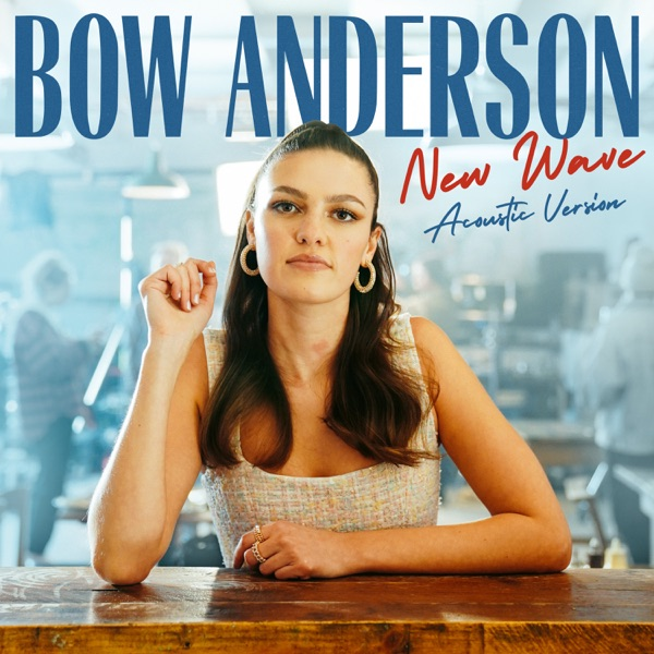 Bow Anderson - New Wave (Acoustic)