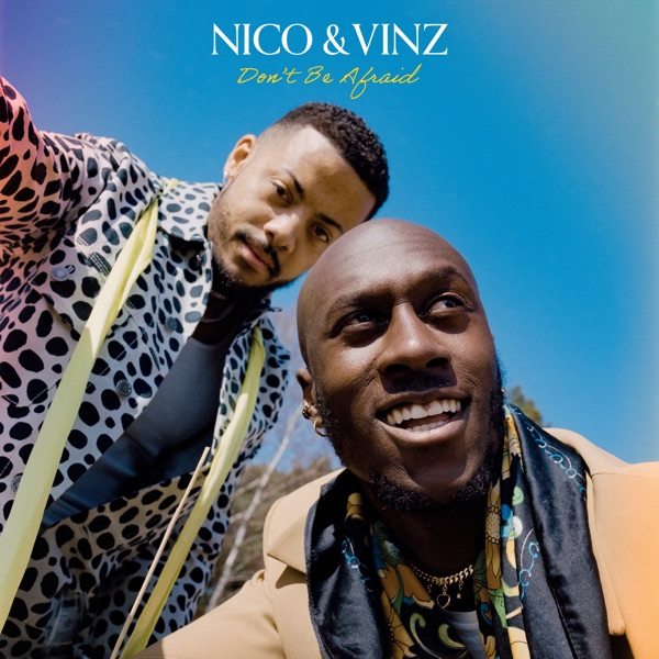 Nico & Vinz - Don't Be Afraid (feat. Bow Anderson)